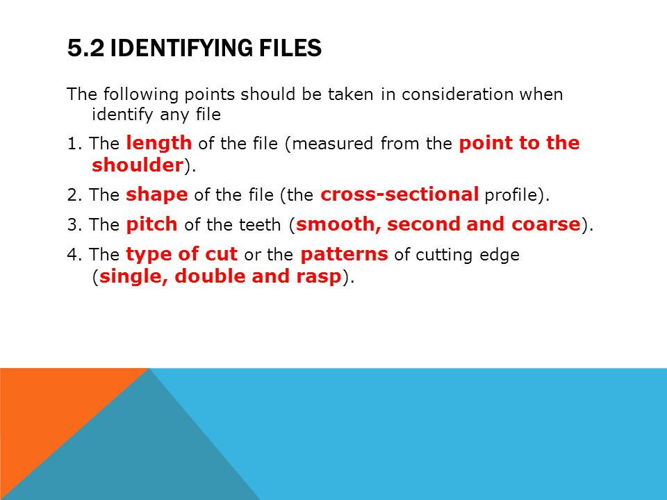 The following points should be taken in consideration when identify any file 1. The length of the file (measured from the point to the shoulder ). 2.