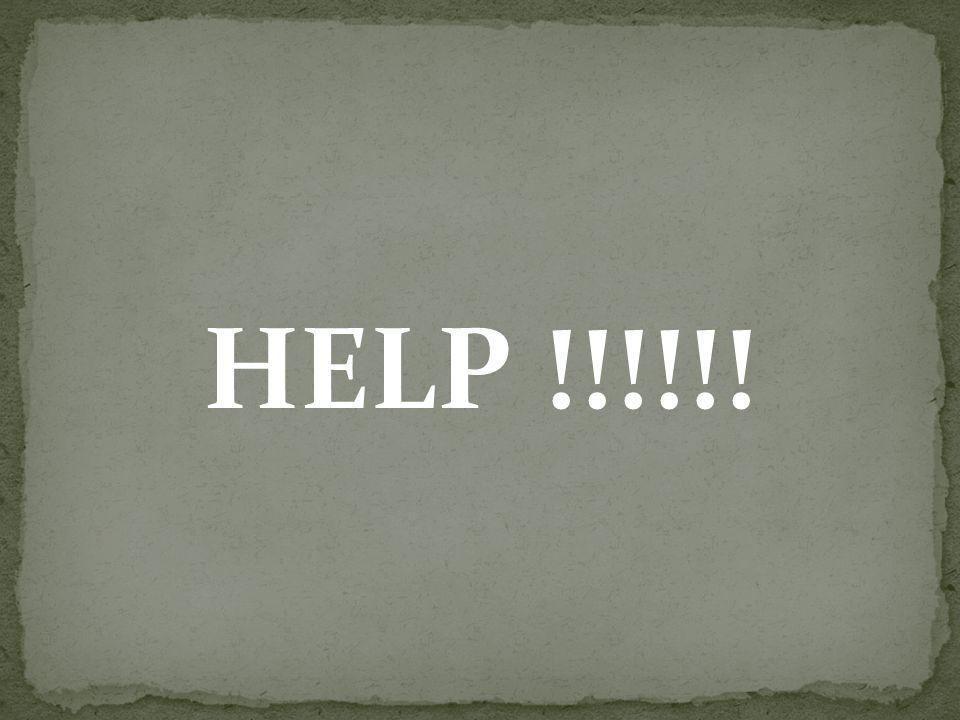 HELP !!!!!!