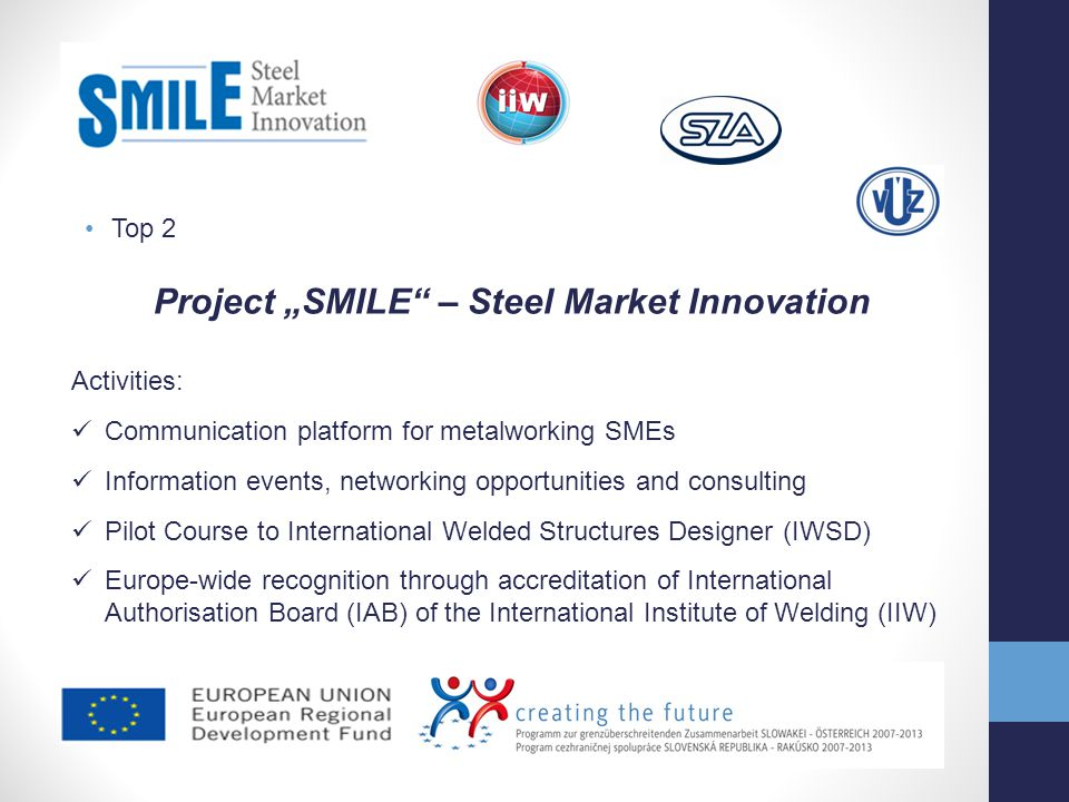 Top 2 Project SMILE – Steel Market Innovation Activities: Communication platform for metalworking SMEs Information events, networking opportunities an