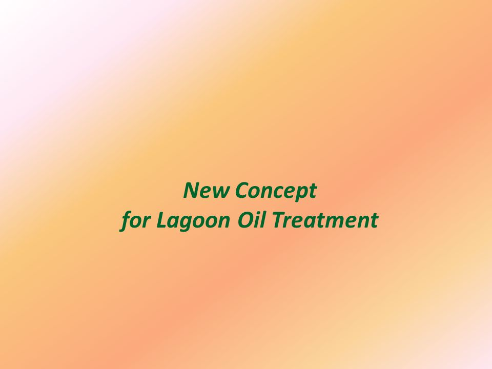 New Concept for Lagoon Oil Treatment