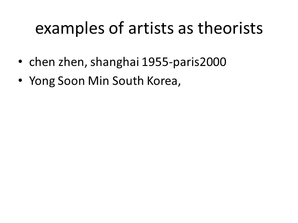 examples of artists as theorists chen zhen, shanghai 1955-paris2000 Yong Soon Min South Korea,