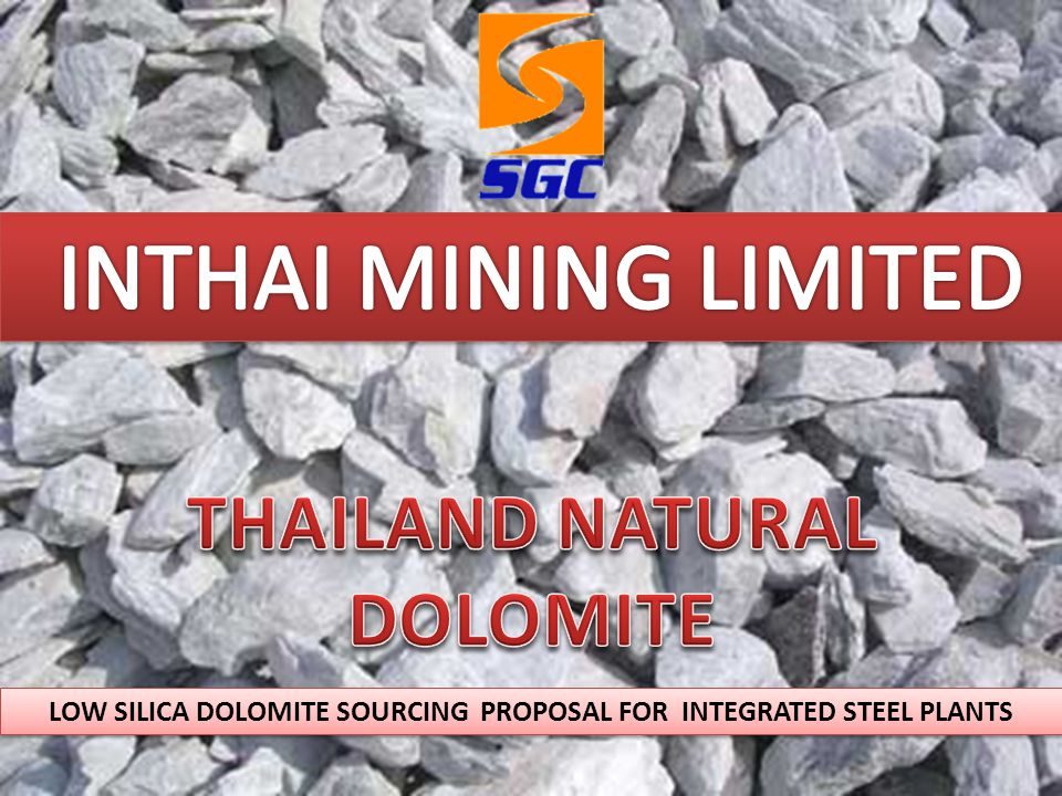 LOW SILICA DOLOMITE SOURCING PROPOSAL FOR INTEGRATED STEEL PLANTS