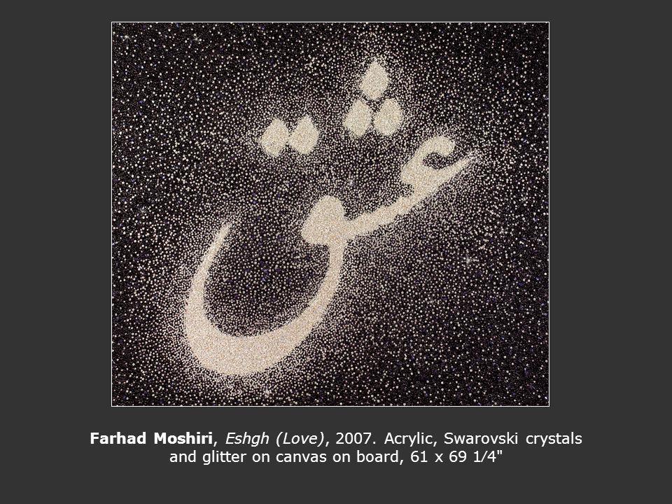 Farhad Moshiri, Eshgh (Love), 2007.