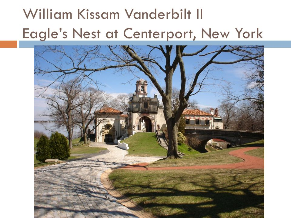 William Kissam Vanderbilt II Eagles Nest at Centerport, New York