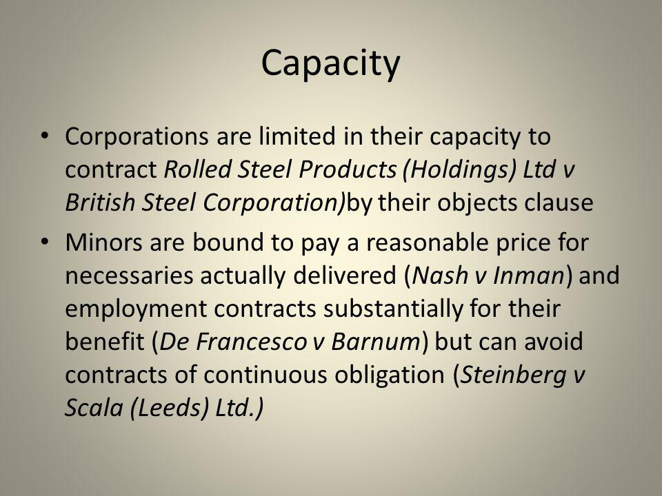 Capacity Corporations are limited in their capacity to contract Rolled Steel Products (Holdings) Ltd v British Steel Corporation)by their objects clau