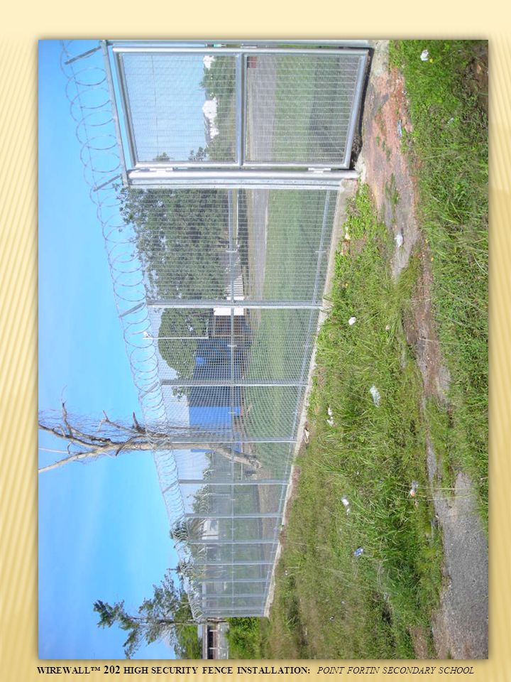 WIREWALL 202 HIGH SECURITY FENCE INSTALLATION: POINT FORTIN SECONDARY SCHOOL