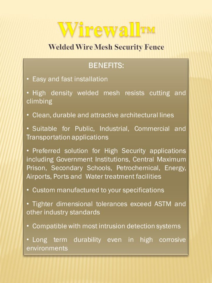 WIREWALL, H igh s ecurity f ence Wirewall, High Security Fence is our ideal recommendation in the perimeter protection of your property from potential intruders.