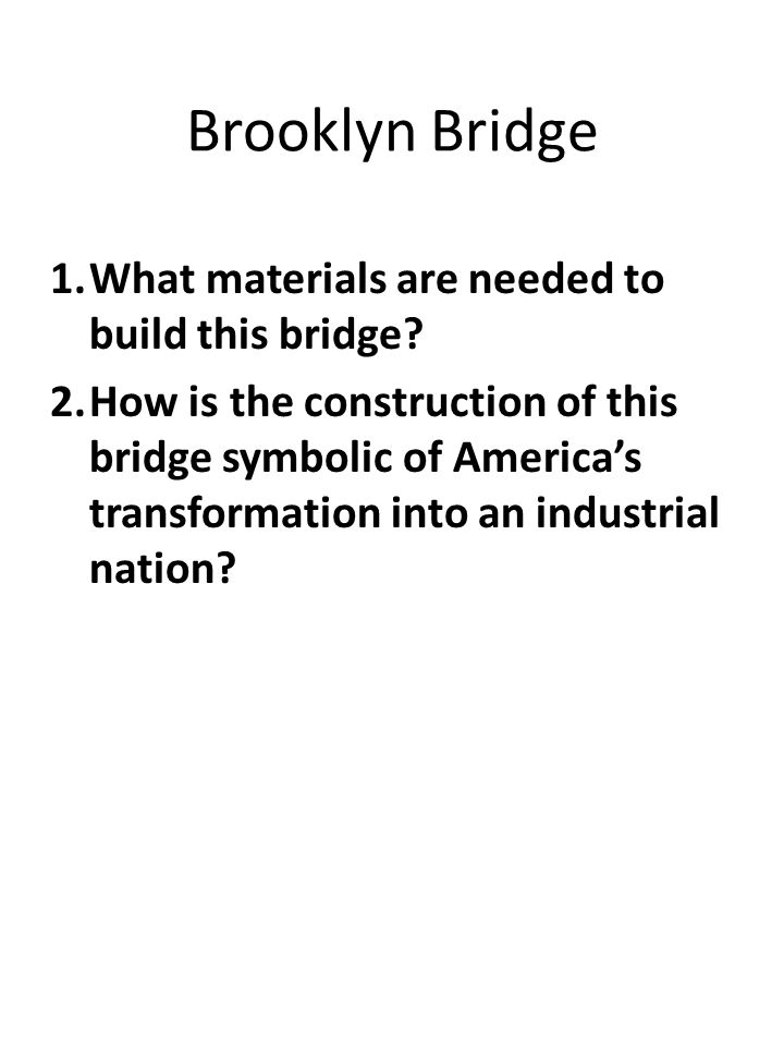 Brooklyn Bridge 1.What materials are needed to build this bridge.