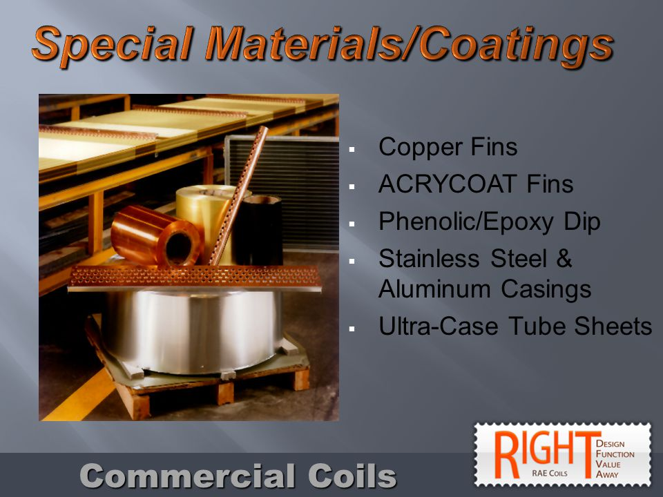 Copper Fins ACRYCOAT Fins Phenolic/Epoxy Dip Stainless Steel & Aluminum Casings Ultra-Case Tube Sheets Commercial Coils