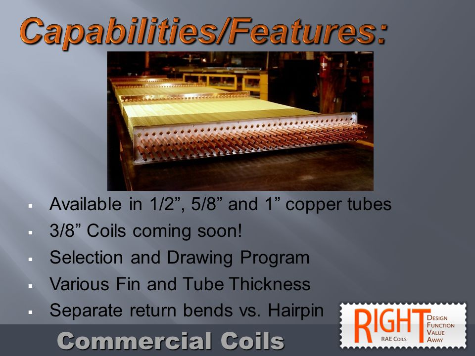 Standard Construction based on 5/8 tubing.Contact factory for 7/8 tube requirements.