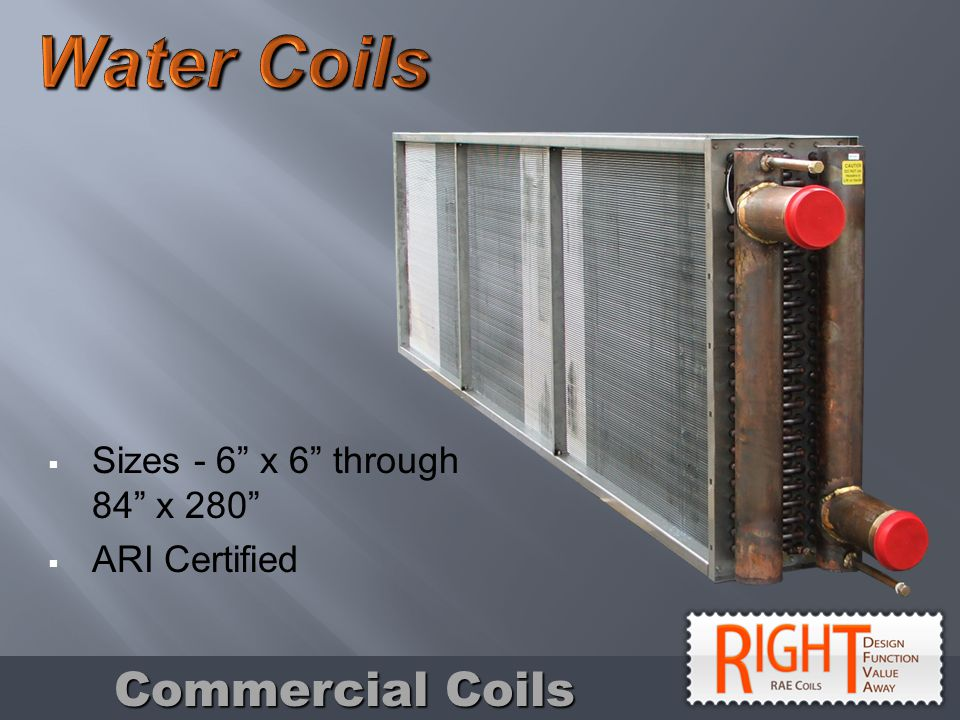Sizes - 6 x 6 through 84 x 280 ARI Certified Commercial Coils