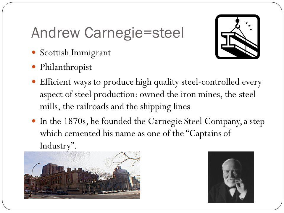 Stronger steel = taller buildings BESSEMER PROCESS OF MANUFACTURING STEEL Carnegie the philanthropist.