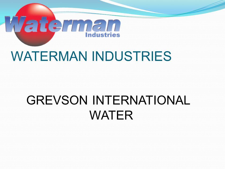WATERMAN INDUSTRIES GREVSON INTERNATIONAL WATER