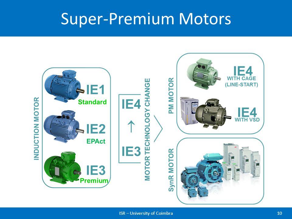 Super-Premium Motors ISR – University of Coimbra10