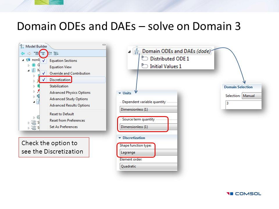 Domain ODEs and DAEs – solve on Domain 3 Check the option to see the Discretization