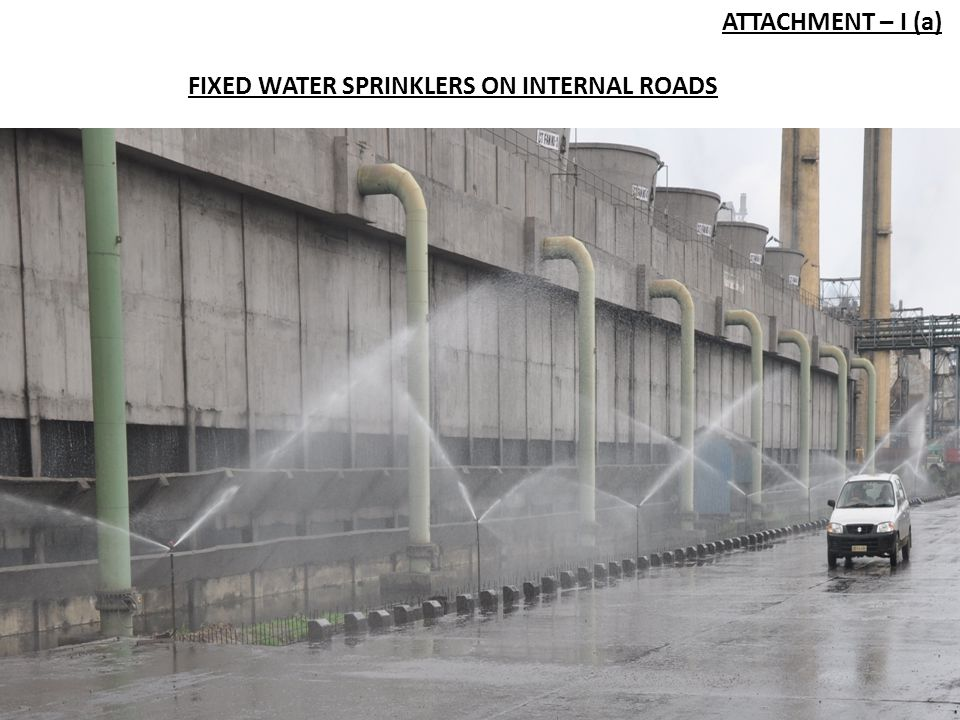ATTACHMENT – I (a) FIXED WATER SPRINKLERS ON INTERNAL ROADS