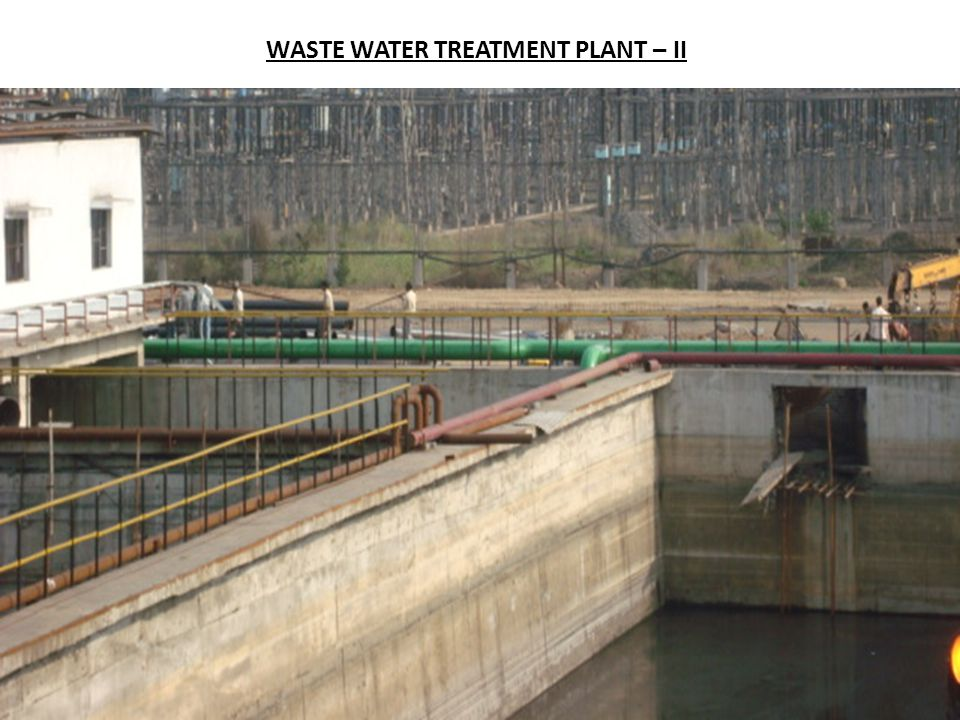 WASTE WATER TREATMENT PLANT – II