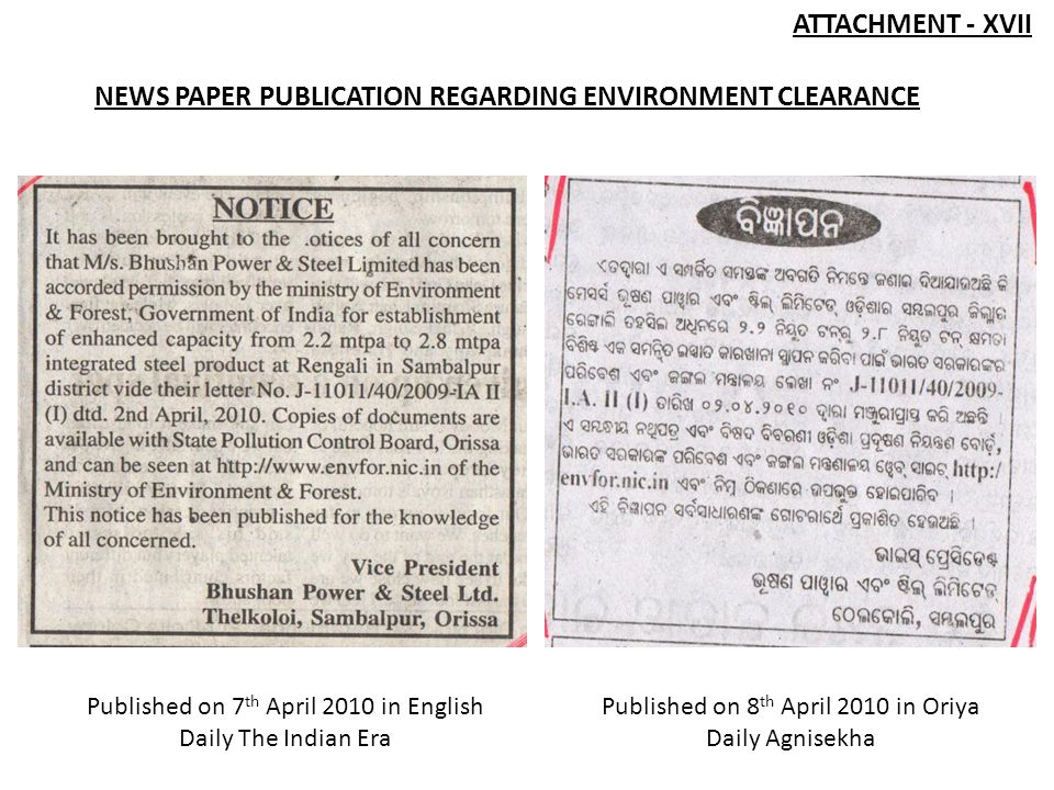 Published on 7 th April 2010 in English Daily The Indian Era Published on 8 th April 2010 in Oriya Daily Agnisekha ATTACHMENT - XVII NEWS PAPER PUBLICATION REGARDING ENVIRONMENT CLEARANCE