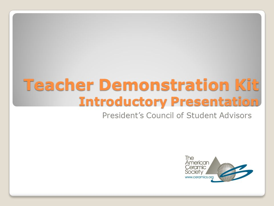 Teacher Demonstration Kit Introductory Presentation Presidents Council of Student Advisors