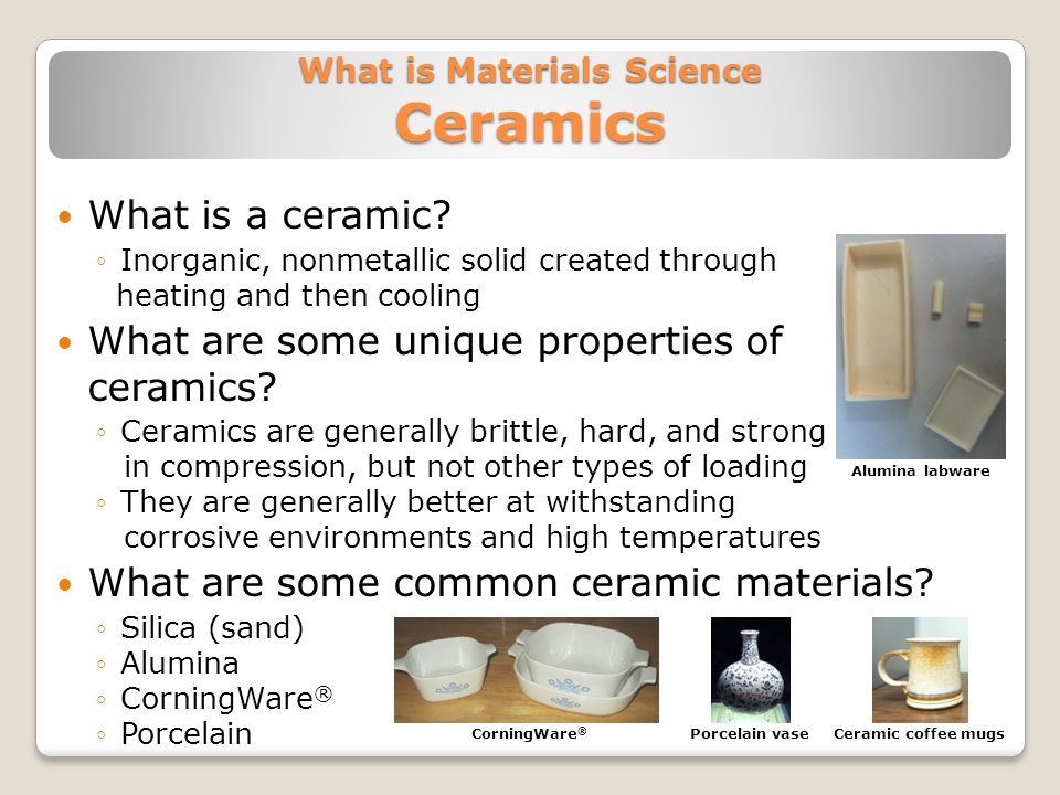 What is a ceramic.