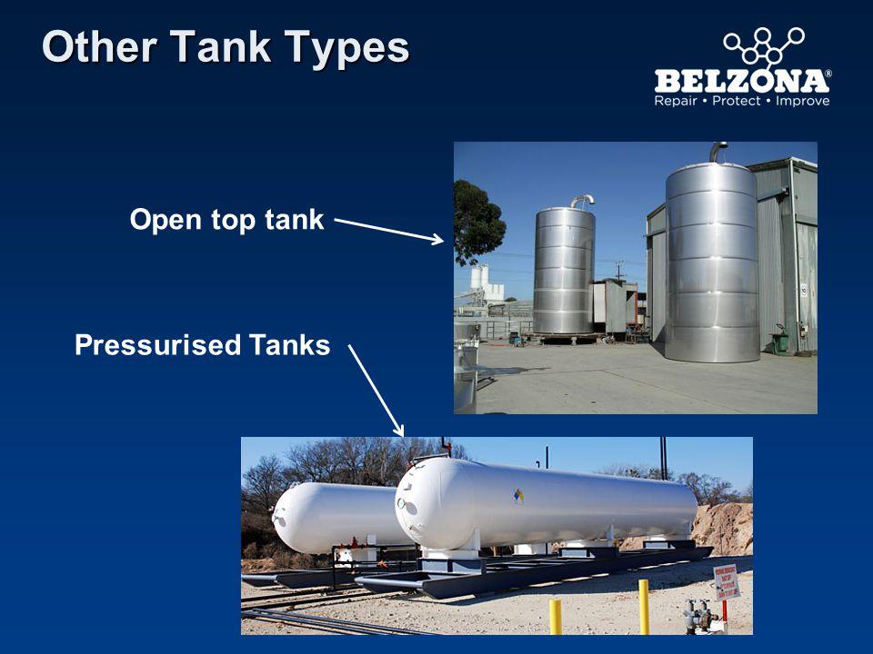 Other Tank Types Open top tank Pressurised Tanks