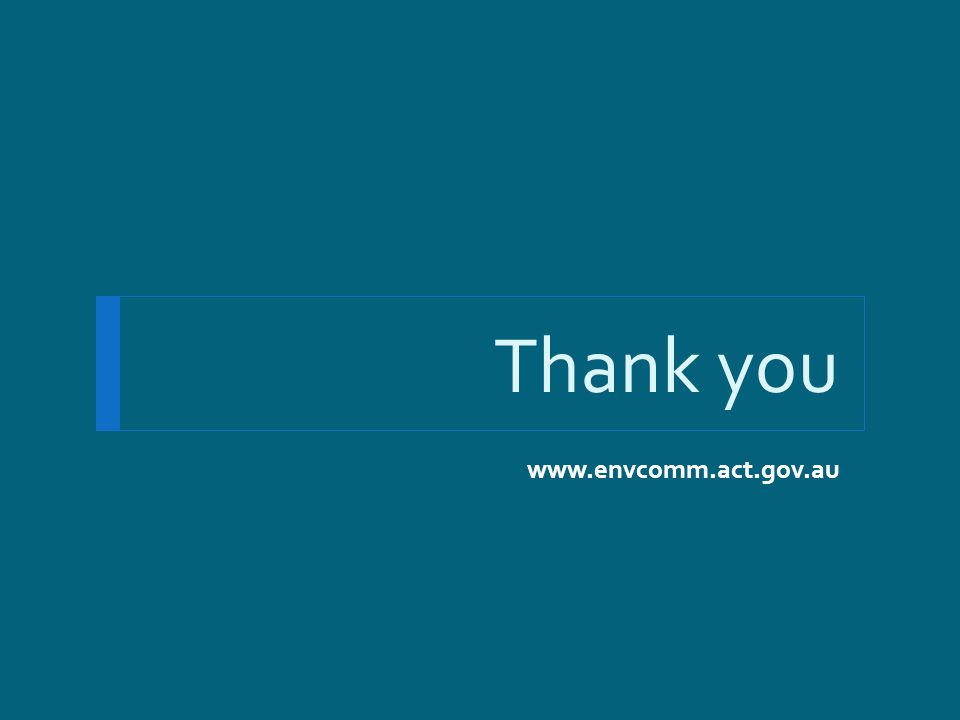 Thank you www.envcomm.act.gov.au