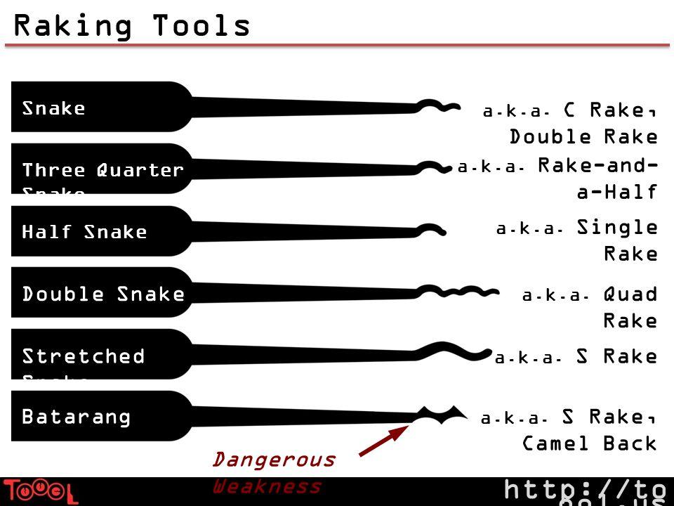 http://to ool.us Raking Tools Snake Three Quarter Snake Half Snake Double Snake Stretched Snake Batarang a.k.a.