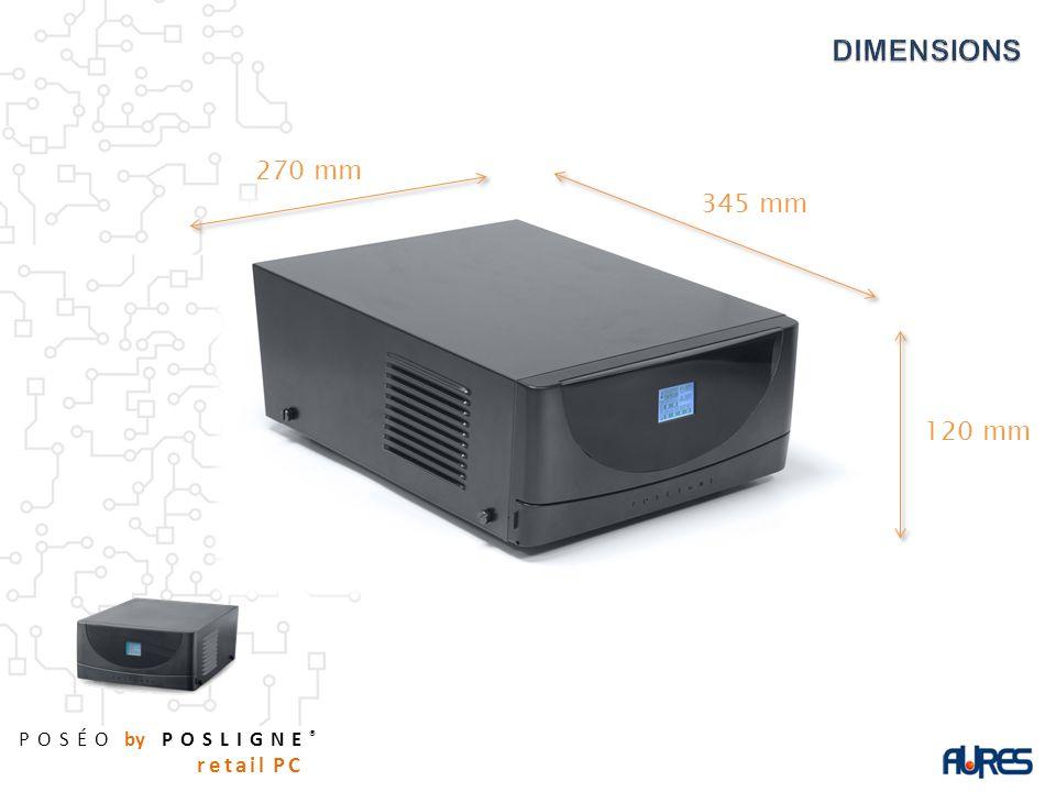 POSÉO by POSLIGNE ® retail PC 120 mm 270 mm 345 mm