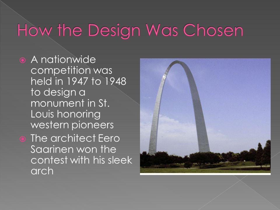 The Gateway Arch was designed by a Finnish American architect named Eero Saarinen and a structural engineer named Hannskarl Bandel in 1947 Eero SaarinenHannskarl Bandel