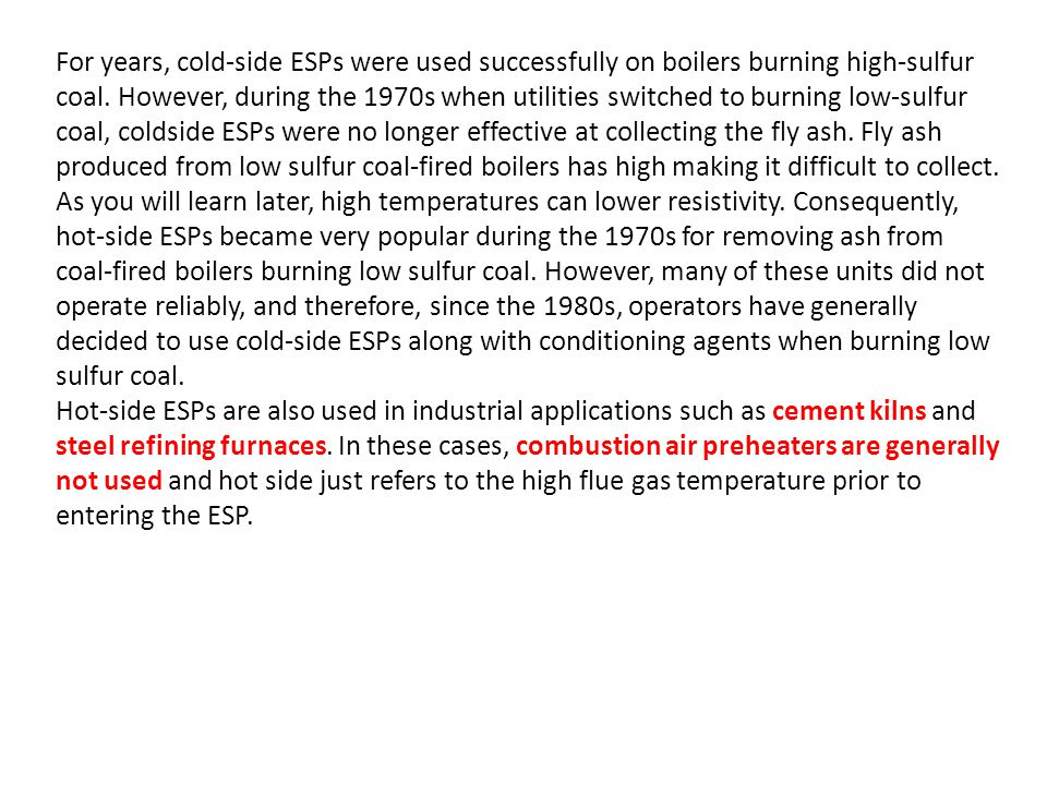 For years, cold-side ESPs were used successfully on boilers burning high-sulfur coal.