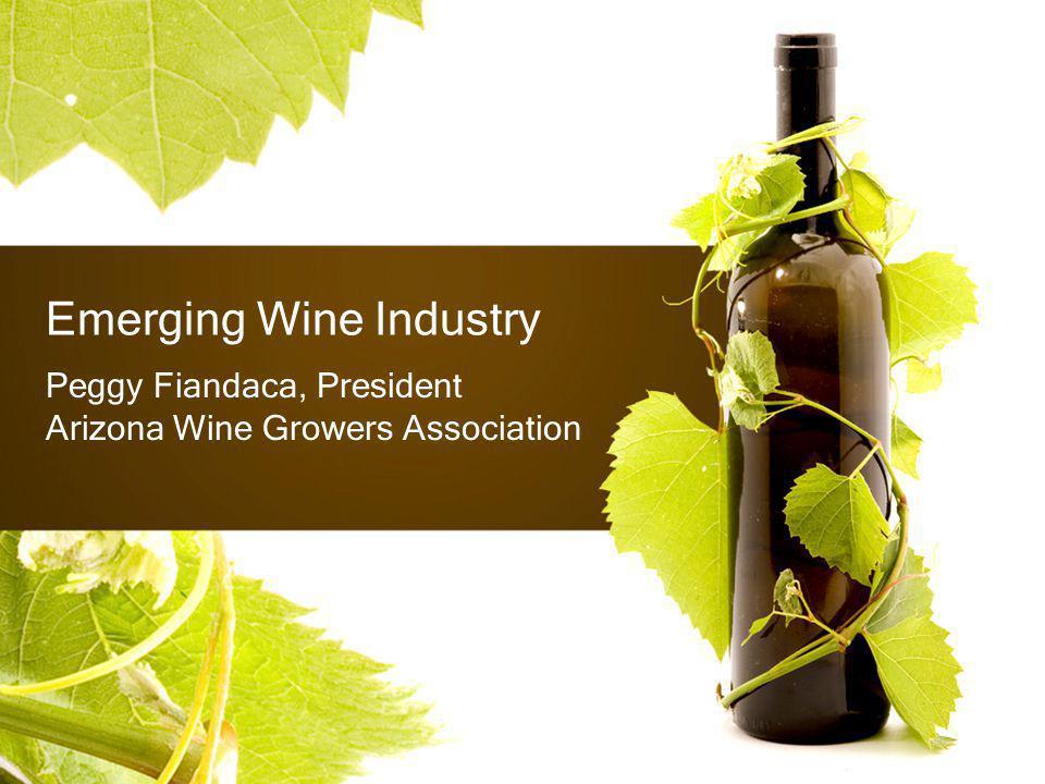 Emerging Wine Industry Peggy Fiandaca, President Arizona Wine Growers Association