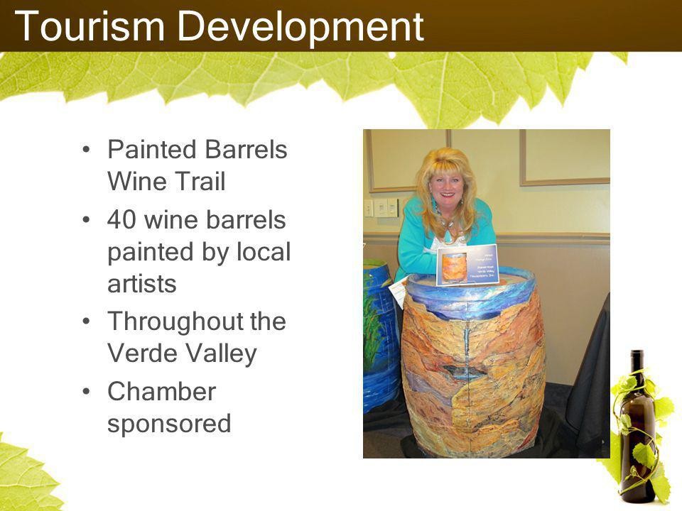 Tourism Development Painted Barrels Wine Trail 40 wine barrels painted by local artists Throughout the Verde Valley Chamber sponsored