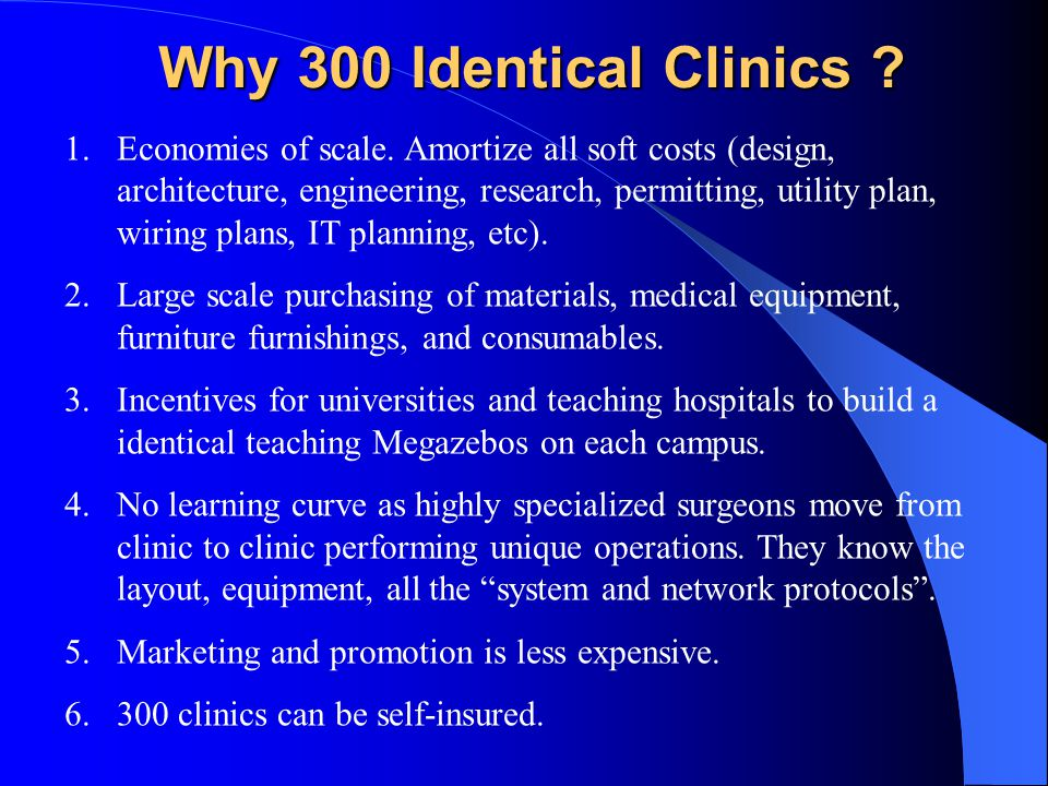 Why 300 Identical Clinics . 1.Economies of scale.