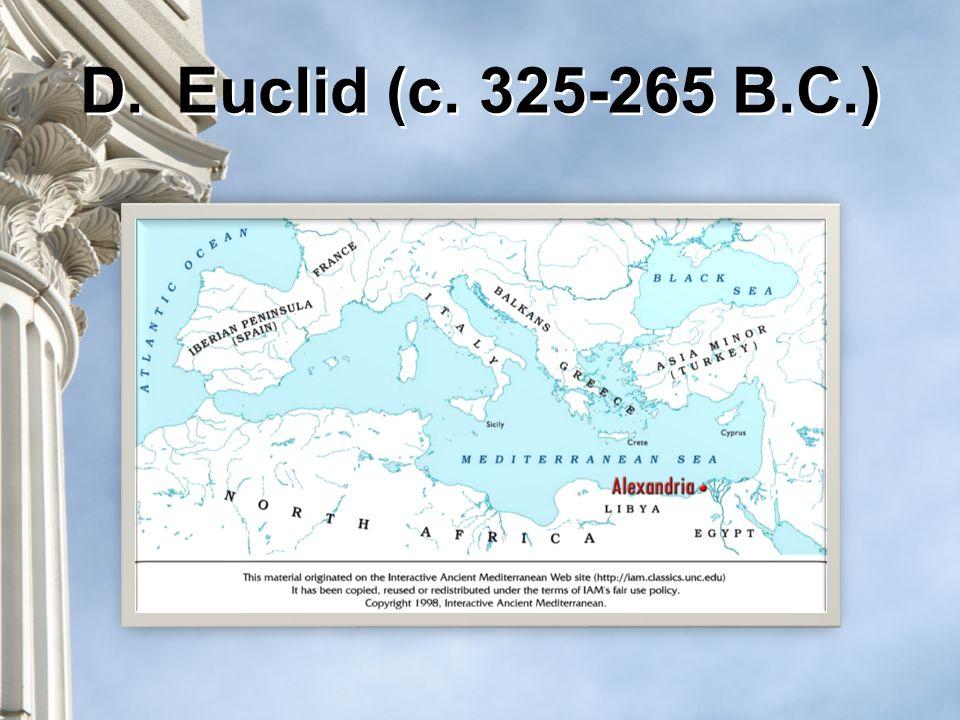 D.Euclid (c. 325-265 B.C.)