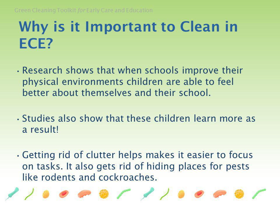 Green Cleaning Toolkit for Early Care and Education Research shows that when schools improve their physical environments children are able to feel bet