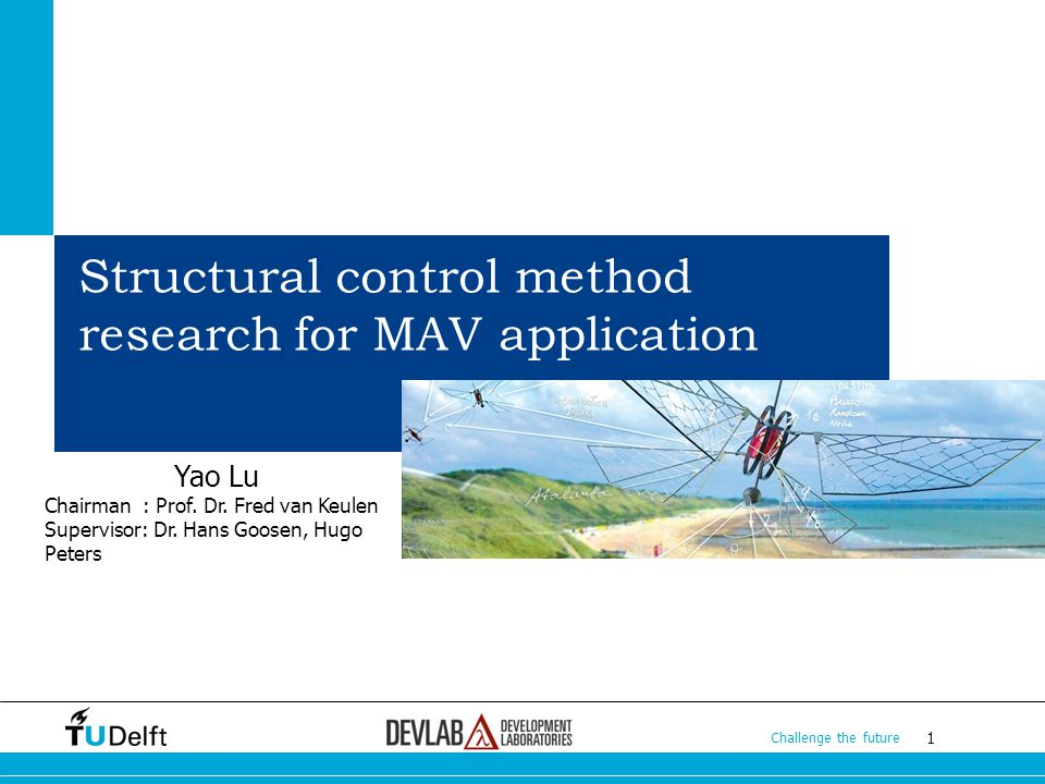 2 Challenge the future 2 2 Content Introductions Introduction to the concept of MAV Introduction to the task Structural control methods and actuator screening Tests Conclusion and recommendation