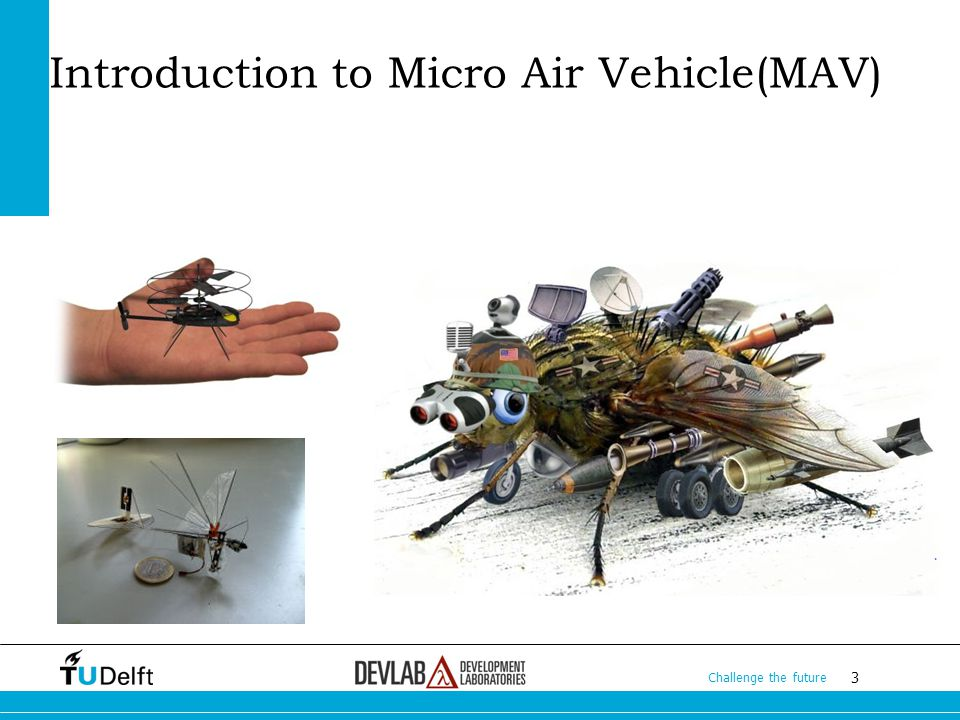 3 Challenge the future 3 3 Introduction to Micro Air Vehicle(MAV)