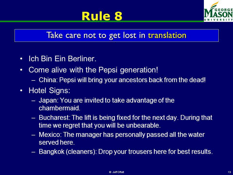 © Jeff Offutt13 Rule 8 Ich Bin Ein Berliner. Come alive with the Pepsi generation.