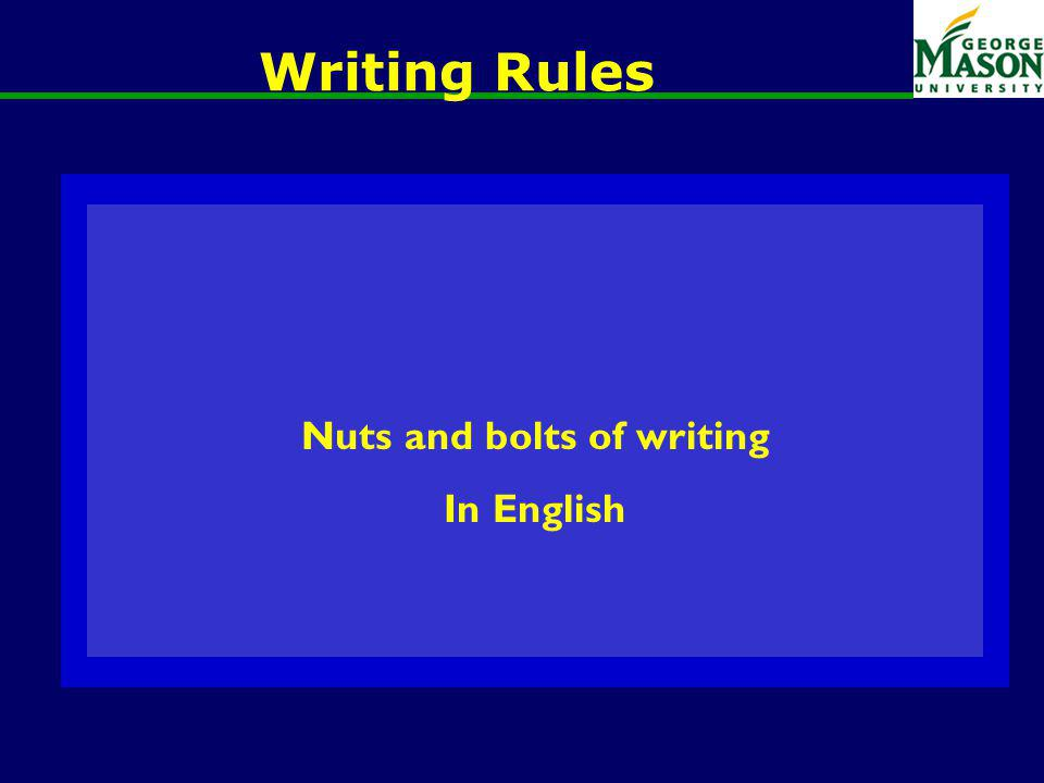 Writing Rules Nuts and bolts of writing In English