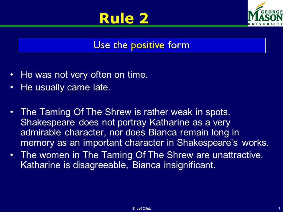 © Jeff Offutt7 Rule 2 He was not very often on time.