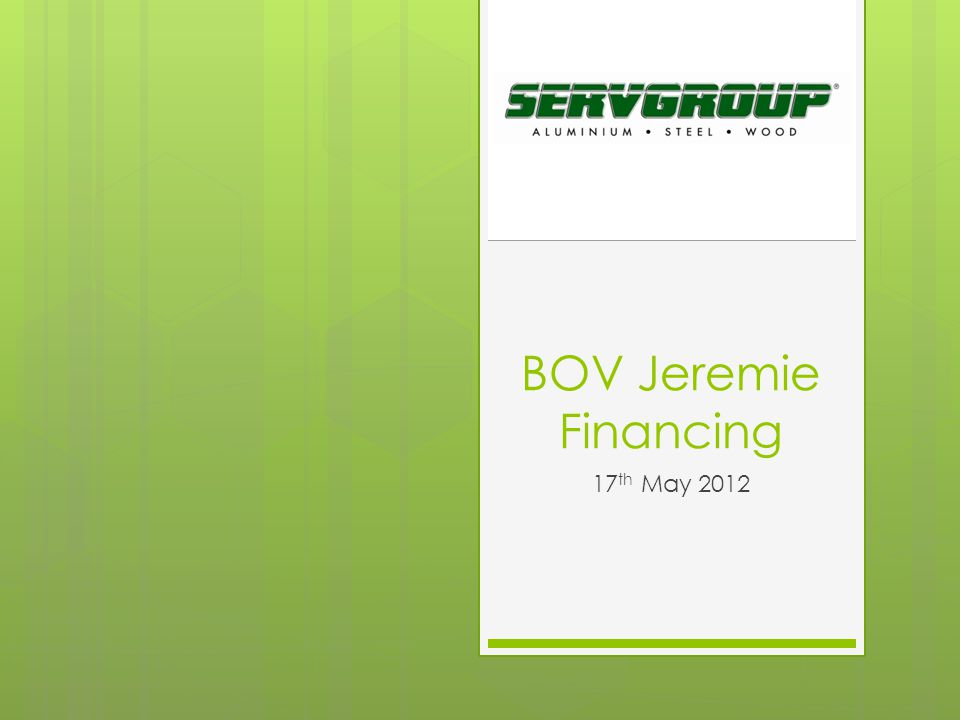 BOV Jeremie Financing 17 th May 2012