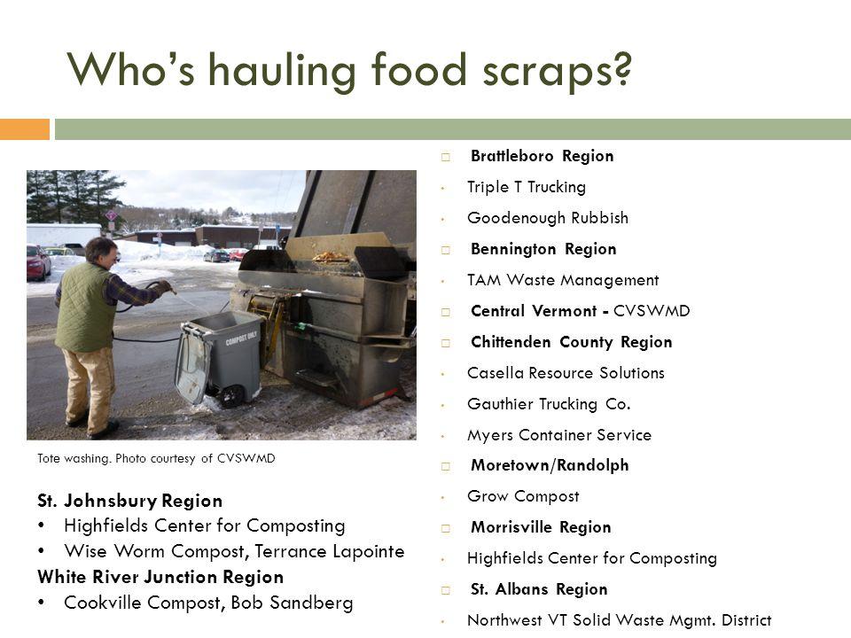 Whos hauling food scraps.