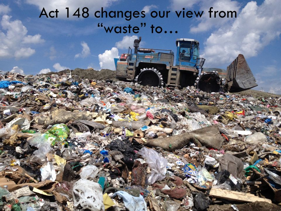 Act 148 changes our view from waste to…