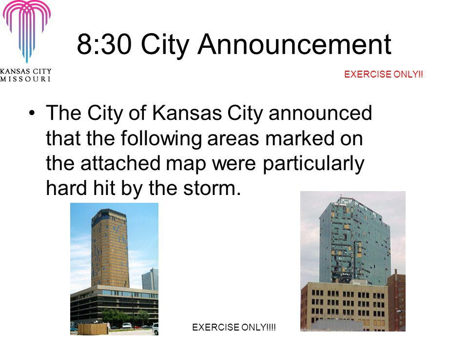 8:30 City Announcement The City of Kansas City announced that the following areas marked on the attached map were particularly hard hit by the storm.