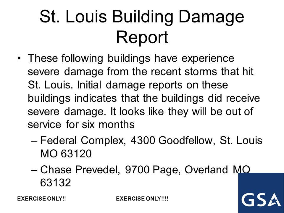 St. Louis Building Damage Report These following buildings have experience severe damage from the recent storms that hit St. Louis. Initial damage rep