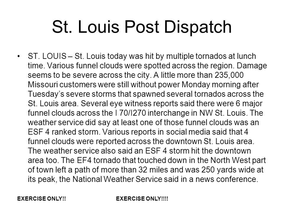 St.Louis Post Dispatch ST. LOUIS – St. Louis today was hit by multiple tornados at lunch time.