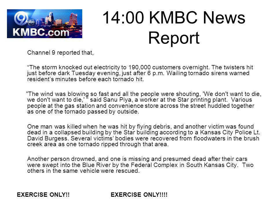 14:00 KMBC News Report Channel 9 reported that, The storm knocked out electricity to 190,000 customers overnight.