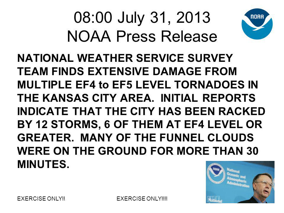 08:00 July 31, 2013 NOAA Press Release NATIONAL WEATHER SERVICE SURVEY TEAM FINDS EXTENSIVE DAMAGE FROM MULTIPLE EF4 to EF5 LEVEL TORNADOES IN THE KAN