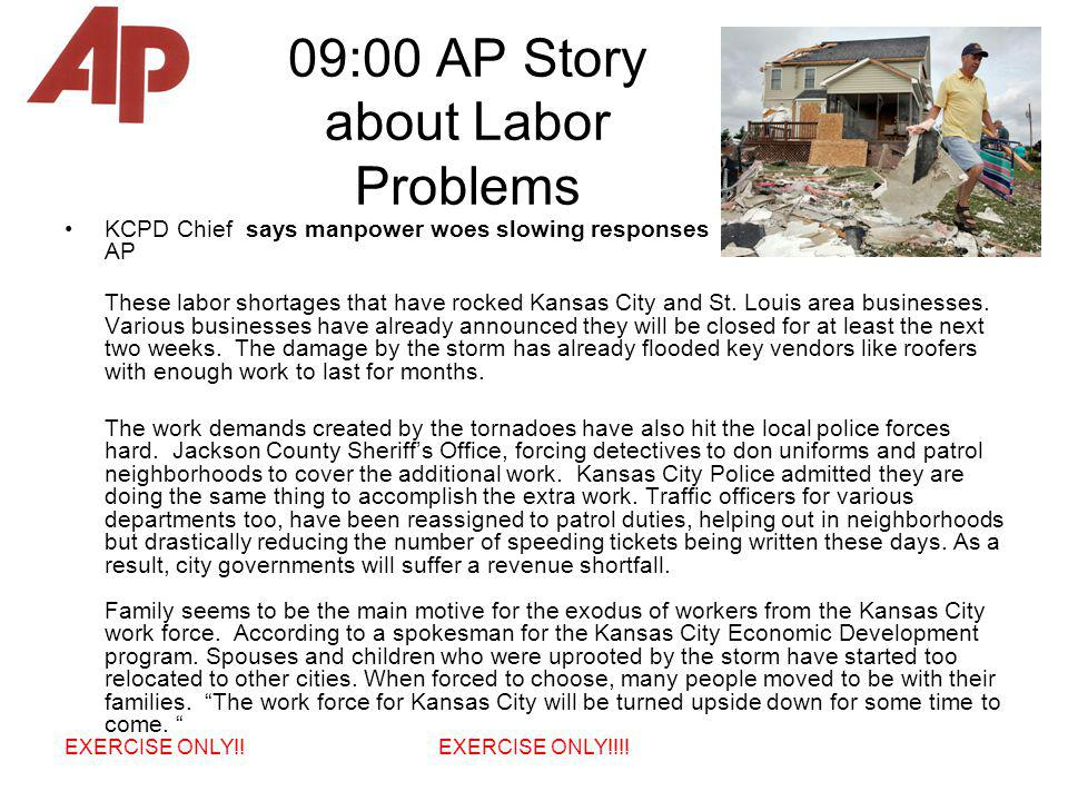 09:00 AP Story about Labor Problems KCPD Chief says manpower woes slowing responses AP These labor shortages that have rocked Kansas City and St. Loui