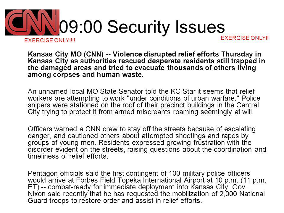 09:00 Security Issues Kansas City MO (CNN) -- Violence disrupted relief efforts Thursday in Kansas City as authorities rescued desperate residents still trapped in the damaged areas and tried to evacuate thousands of others living among corpses and human waste.